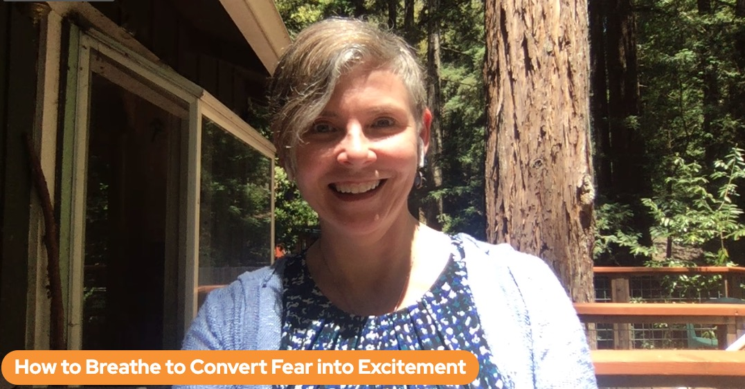 How to Breathe to Convert Fear to Excitement